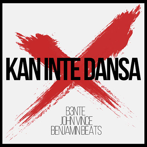 Kan Inte Dansa by B3nte