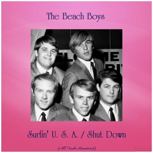 Surfin' U. S. A. / Shut Down (All Tracks Remastered) von The Beach Boys
