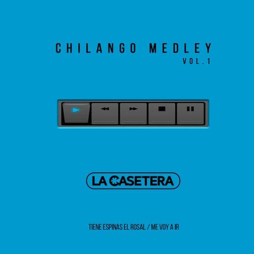Chilango Medley Vol. 1: Tiene Espinas el Rosal / Me Voy a Ir by La Casetera