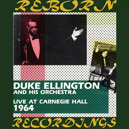 The Complete Live at Carnegie Hall Recordings, 1964 (HD Remastered) by Duke Ellington