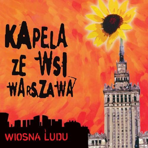 Wiosna Ludu by Kapela ze Wsi Warszawa