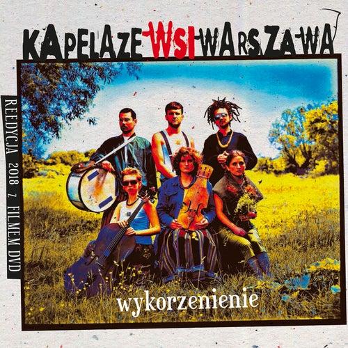 Wykorzenienie by Kapela ze Wsi Warszawa