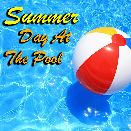 Summer Day At The Pool von Various Artists