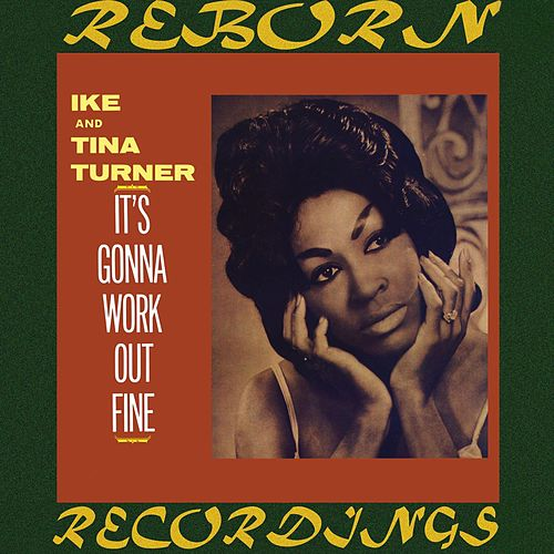 It's Gonna Work Out Fine (HD Remastered) de Ike and Tina Turner