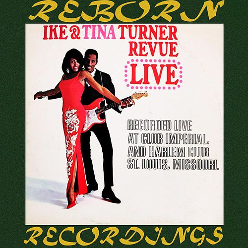 The Ike And Tina Turner Revue Live (HD Remastered) de Ike and Tina Turner