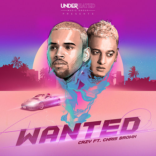 Wanted (feat. Chtis Brown) de Crzy