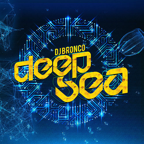 Deep Sea von Dj Bronco