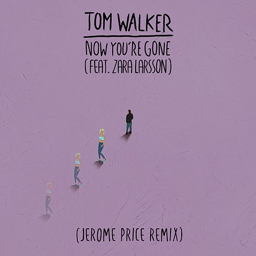 Now You're Gone (Jerome Price Remix) by Tom Walker