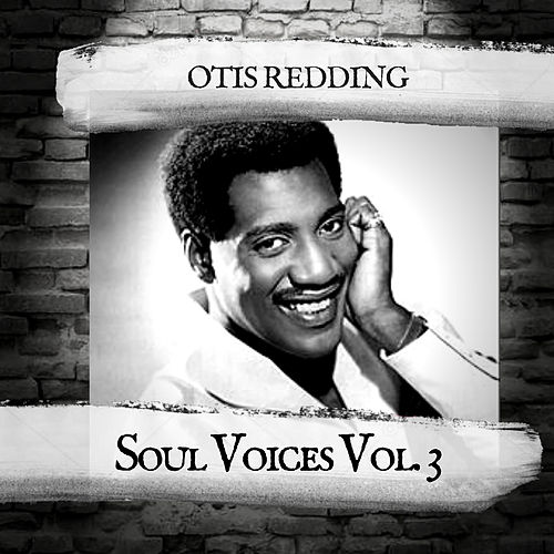 Soul Voices Vol. 3 by Otis Redding