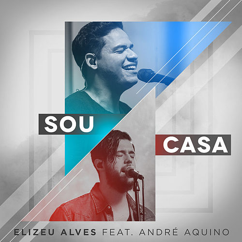 Sou Casa (Ao Vivo) by Elizeu Alves