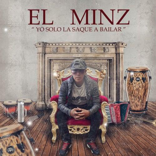 Yo Sólo La Saque a Bailar by Él minz
