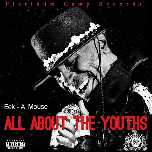 All About The Youths - Single by Eek-A-Mouse