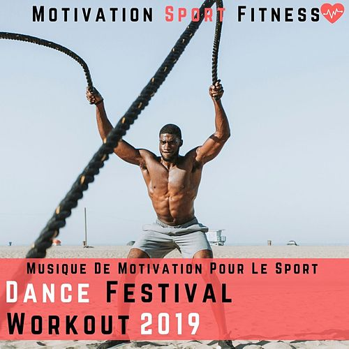 Dance Festival Workout 2019 (Musique De Motivation Pour Le Sport & Fitness) de Motivation Sport Fitness