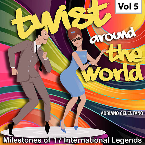 Milestones of 17 International Legends Twist Around The World, Vol. 5 von Adriano Celentano