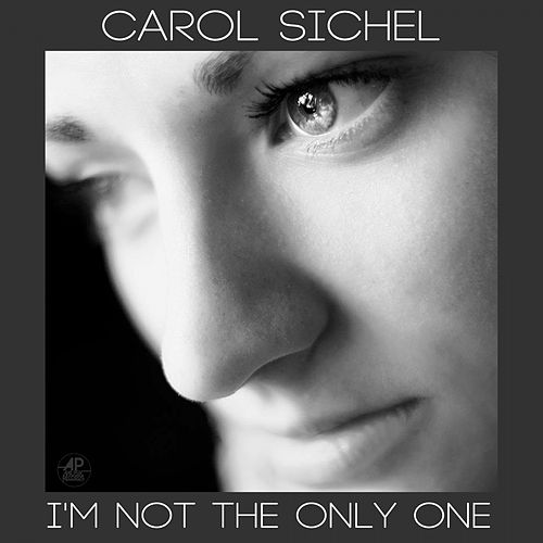 I'm Not the Only One de Carol Sichel