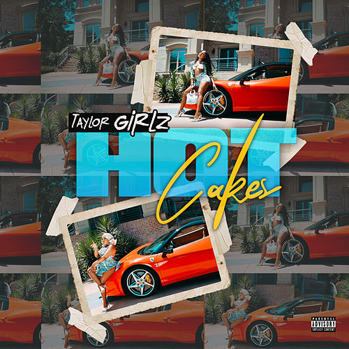 Hot Cakes by Taylor Girlz