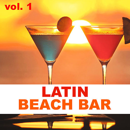 Latin Beach Bar vol. 1 de Various Artists