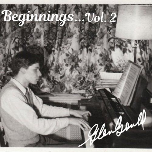 Beginnings, Vol. 2 by Glenn Gould