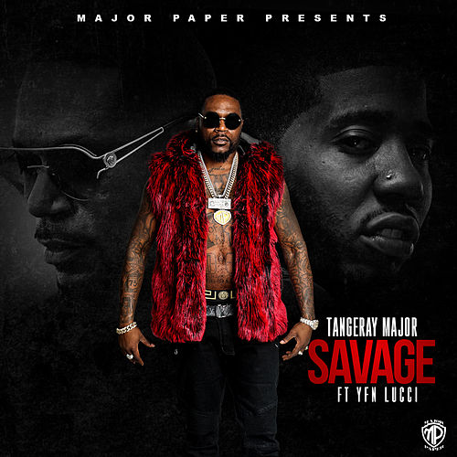 Savage (feat. YFN Lucci) de Tangeray Major