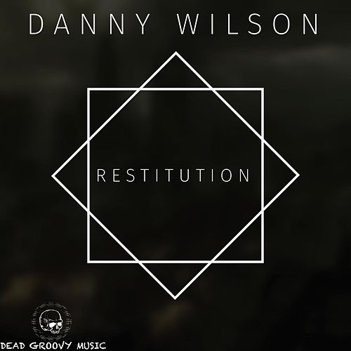 Restitution by Danny Wilson