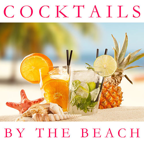 Cocktails By The Beach de Various Artists
