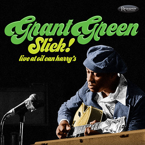 Slick! (Live at Oil Can Harry's) by Grant Green