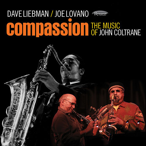 Compassion: The Music of John Coltrane de Dave Liebman