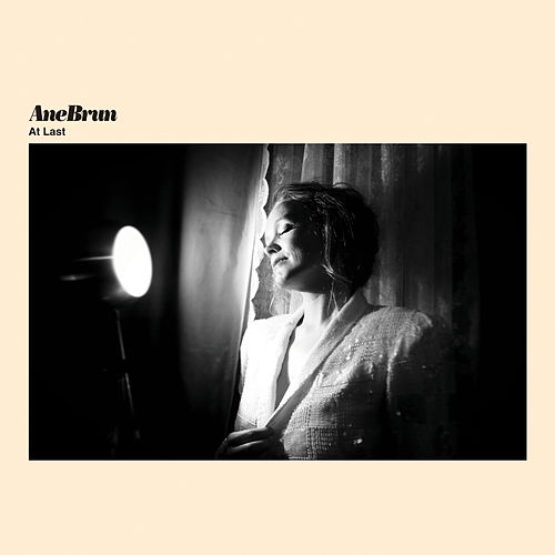 At Last by Ane Brun