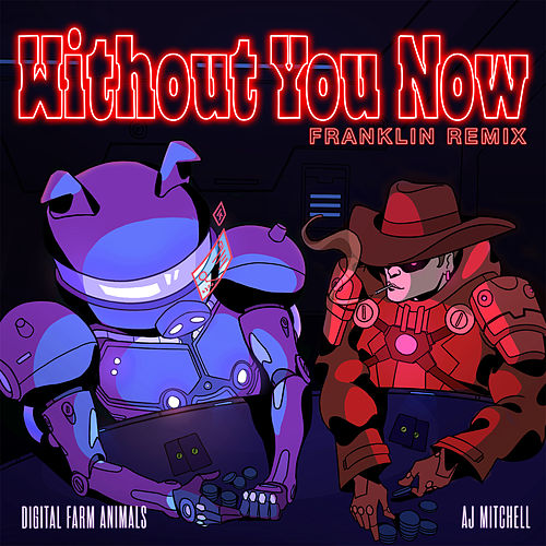 Without You Now (feat. AJ Mitchell) (Franklin Remix) von Digital Farm Animals