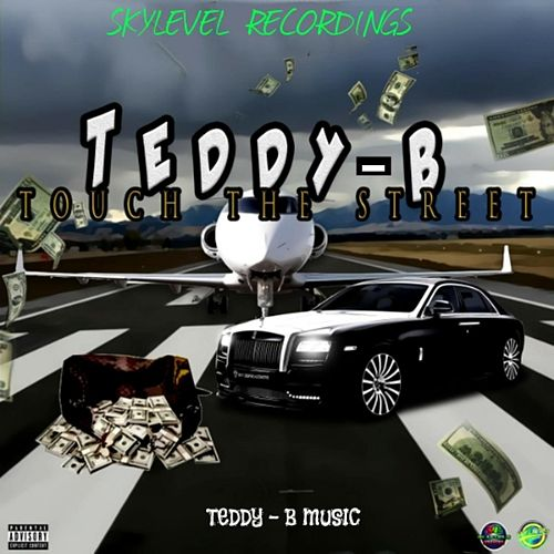 Touch The Street by Teddy B!