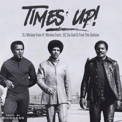 Times Up by DJ Mickey Knox