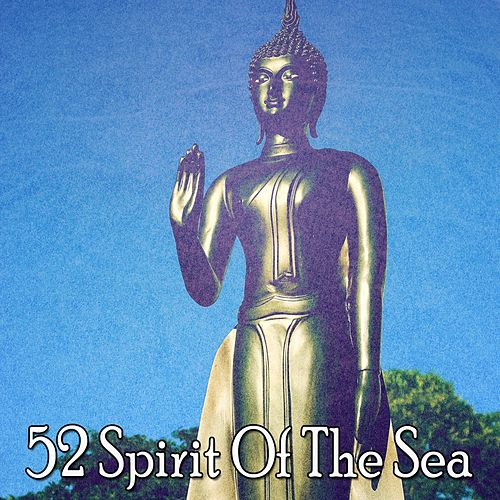 52 Spirit of the Sea by Relaxing Mindfulness Meditation Relaxation Maestro