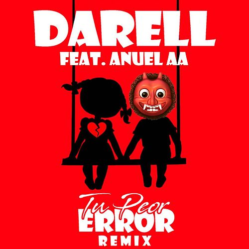 Tu Peor Error (Remix) de Anuel Aa