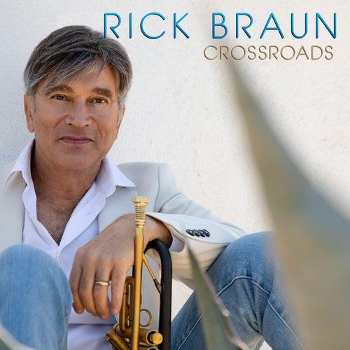 Crossroads by Rick Braun