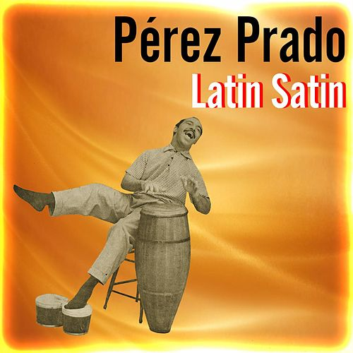 Latin Satin by Perez Prado