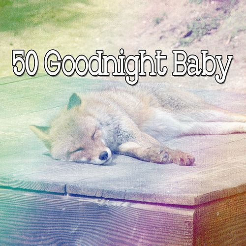 50 Goodnight Baby von Best Relaxing SPA Music