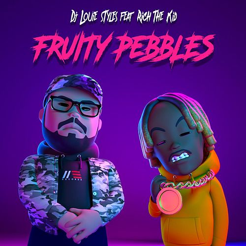 Fruity Pebbles (Feat. Rich The Kid) de DJ Louie Styles