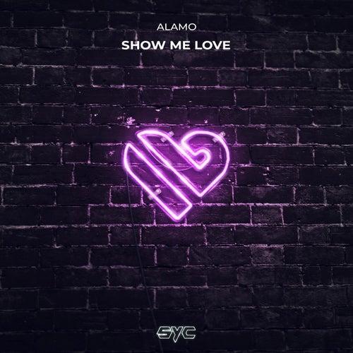 Show Me Love de Alamo