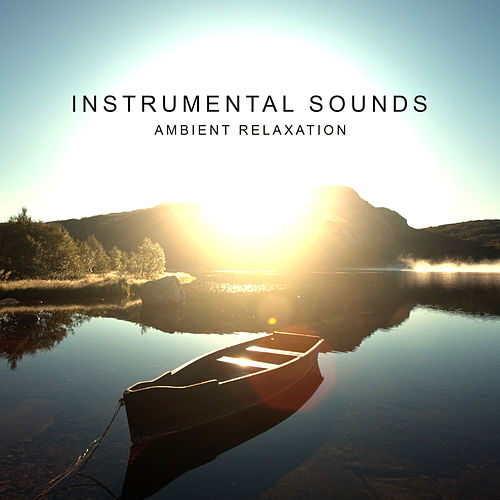 Instrumental Sounds: Ambient Relaxation by David Starsky