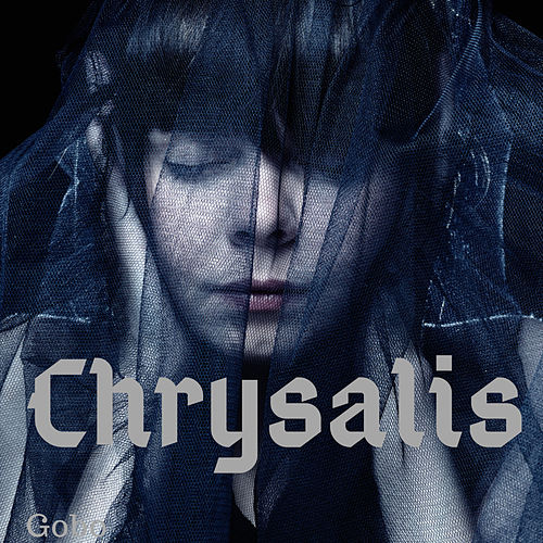 Chrysalis by Gobo