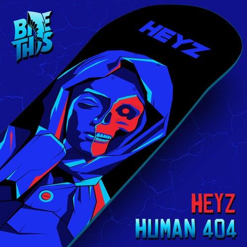 Human 404 by The Heyz