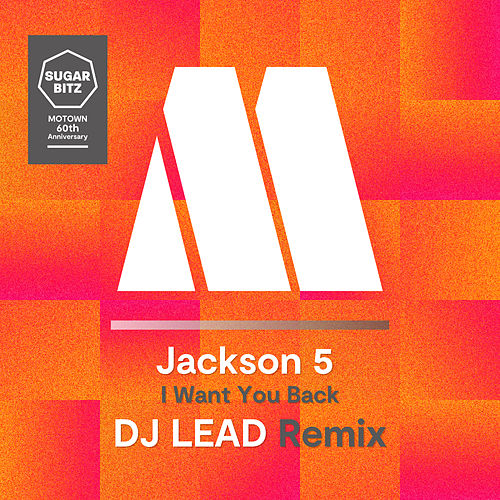 I Want You Back (DJ Lead Remix) de The Jackson 5
