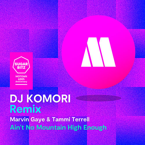 Ain't No Mountain High Enough (DJ Komori Remix) de Marvin Gaye