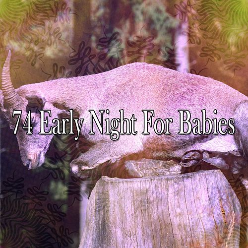 74 Early Night for Babies von Best Relaxing SPA Music