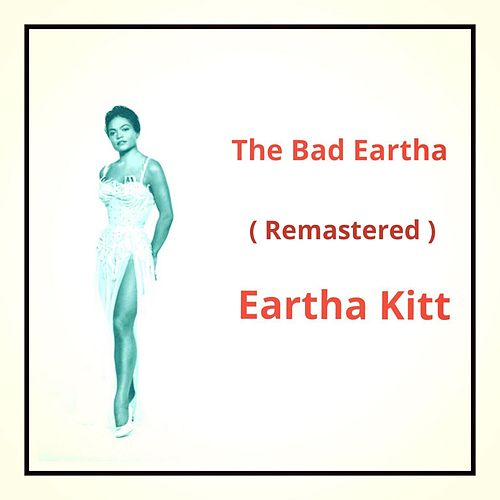 The Bad Eartha (Remastered) de Eartha Kitt