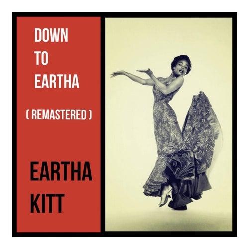 Down to Eartha (Remastered) de Eartha Kitt