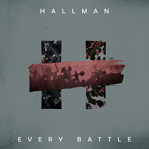 Every Battle by Hallman