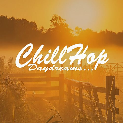 Chillhop Daydreams... (Instrumental, Chillhop, Jazz Hip Hop Beats, Lo-Fi Easy Listening) by Various Artists