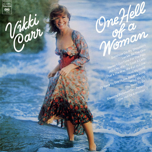 One Hell Of A Woman by Vikki Carr