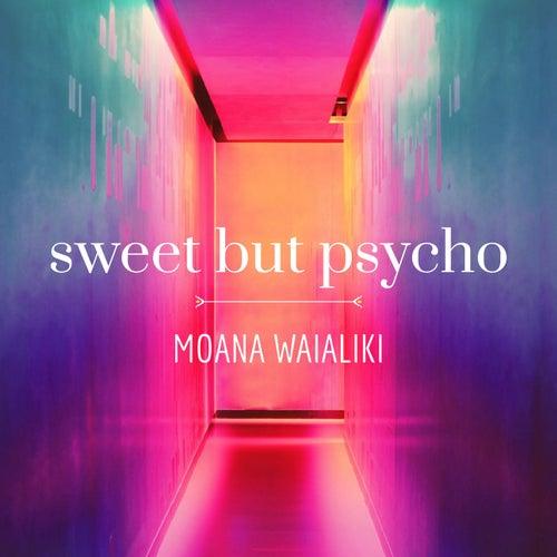 Sweet but Psycho de Moana Waialiki